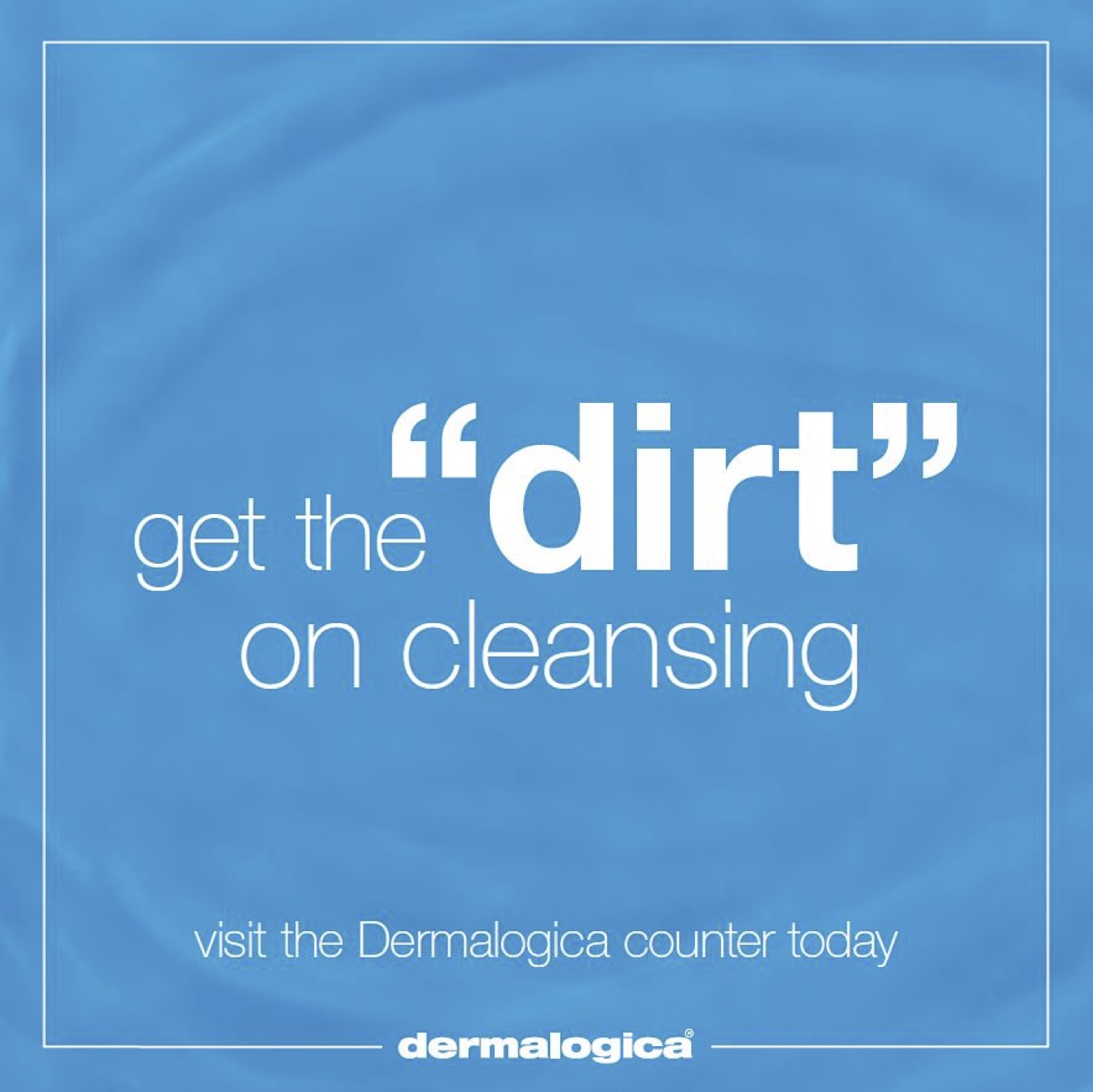 Do the Dermalogica double cleanse